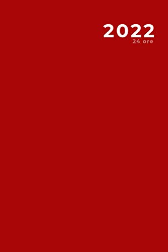 Agenda giornaliera 2022, 24 ore, rosso (365 giorni): Agenda 2022 | Notebook...