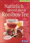 Natürlich gesund durch Rooibos-Tee