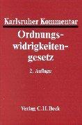 Karlsruher Kommentar zum Gesetz über Ordnungswidrigkeiten: Rechtsstand: 20000101