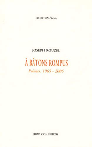 A bâtons rompus: Poèmes 1965-2005