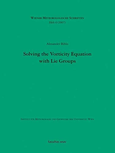Solving the Vorticity Equation with Lie Groups (Wiener Meteorologische Schriften)