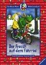 Der Frosch auf dem Fahrrad (Der Blaue Rabe - BilderLeseSpaß)