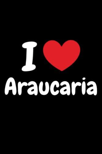I love Araucaria Notebook: Journal for Kids, Teens, Adults (6
