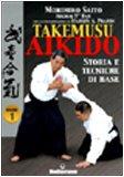 Takemuso aikido. Storia e tecniche di base (Vol. 1)