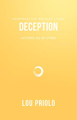 Deception: Letting Go of Lying (Resources for Biblical Living)