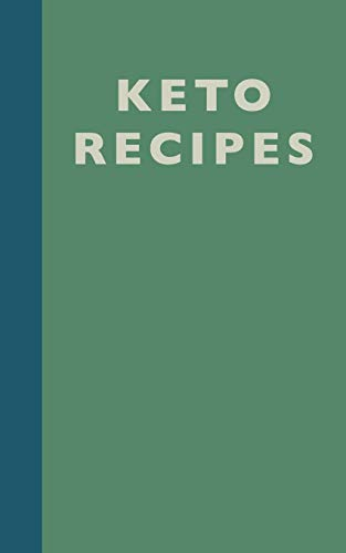 """Keto Recipes: Cute 5 x 8"""" Blank Cookbook in Green with 110 Pages to Record Your Favorite Keto Recipe"""