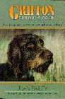 Griffon Gun Dog Supreme: The History and the Story of How to Improve a Breed