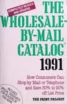 Wholesale-by-Mail Catalog: How Consumers Can Shop by Mail or Telephone and Save 30 to 90 Percent off List Price 0060965452 Book Cover