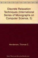 Discrete Relaxation Techniques (International Series of Monographs on Computer Science): Thomas C. Henderson