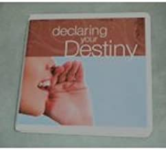 declaring your destiny