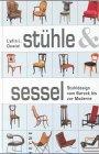 Stühle und Sessel: Stuhldesign vom Barock bis zur Moderne