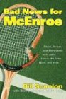 Image OfBad News For McEnroe: Blood, Sweat, And Backhands With John, Jimmy, Ilie, Ivan, Bjorn, And Vitas