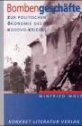 Bombengeschäfte. Zur politischen Ökonomie des Kosovo-Krieges - Winfried Wolf