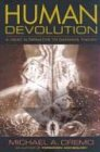 Human Devolution: A Vedic Alternative to Darwin's Theory - Michael A. Cremo