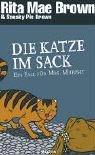 Rita Mae Brown, Sneaky Pie Brown: Die Katze im Sack
