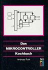 Das Mikrocontroller Kochbuch