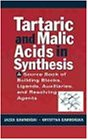 Tartaric and Malic Acids in Synthesis: A Source Book of Building Blocks, Ligands, Auxiliaries, and Resolving Agents