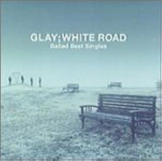 [Album] GLAY – WHITE ROAD [FLAC / CD]