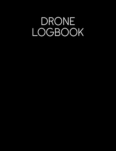 Drone Logbook: Master Book Aircraft Log Flight Pilot Start Drop Professional Horizon Standard Broken Capture Model Binder Engine Flyer