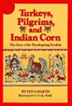 Turkeys, Pilgrims and Indian Corn: The Story of the Thanksgiving Symbols