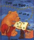 Tipp und tapp - auf und ab: Ein Finger-Spiel-Bilderbuch