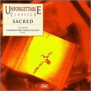 Unforgettable Classics: Sacred