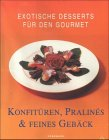 Exotische Desserts für den Gourmet, Konfitüren, Pralines & feines Gebäck