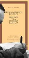 Tres sombreros de copa/ Three Top Hats: Maribel Y La Extrana Familia (Clasicos Castalia) by Miguel Mihura (2000-12-31)