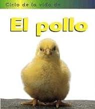 El pollo (Ciclo de vida de . . .) (Spanish Edition)