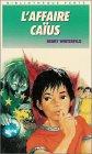 L'affaire Caïus - Collection : Bibliothèque verte couverture fine n° 547