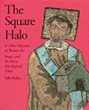 The Square Halo and Other Mysteries of Western Art: Images and the Stories That Inspired Them