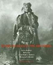 Beyond the Reach of Time and Change: Native American Reflections on the Frank A. Rinehart Photograph Collection (Volume 53...