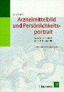 Arzneimittelbild und Persönlichkeitsportrait. Konstitutionsmittel in der Homöopathie