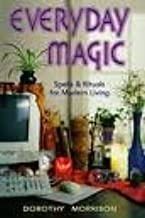 Everyday Magic: Spells & Rituals for Modern Living (Everyday Series) [Paperback] [2002] (Author) Dorothy Morrison