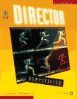 Director Demystified: Creating Interactive Multimedia With Macromedia Director 1566091705 Book Cover