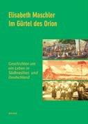 Im Gürtel des Orion: Geschichten um ein Leben in Südbrasilien und Deutschland