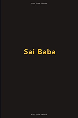 Sai Baba: Lined Notebook 6x9 in., Diary Journal, Great Gift, 100 Lined Pages, Weekly Action Planner, Schedule Organizer, Perfect Gift