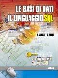 Le basi di dati. Il linguaggio SQL. Per le Scuole superiori. Con espansione online