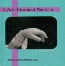 A FATE UNWOUND TOO SOON Re-Weaving Memories