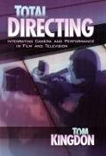Total Directing: Integrating Camera and Performance in Film and Television