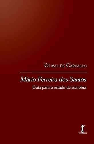 Mário Ferreira dos Santos: Guia Para o Estudo de sua Obra
