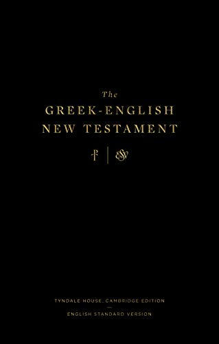 Compare Textbook Prices for The Greek-English New Testament: Tyndale House, Cambridge Edition and English Standard Version: Tyndale House, Cambridge Edition and English Standard Version English and Ancient Greek Edition Bilingual Edition ISBN 9781433570926 by ESV Bibles by Crossway