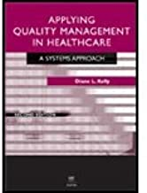 Applying Quality Management in Healthcare - Systems Approach (2nd, 07) by Kelly, Diane L [Paperback (2006)]
