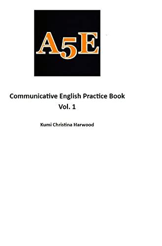 Communicative English Practice Volume 1 (英語習得練習ブック)