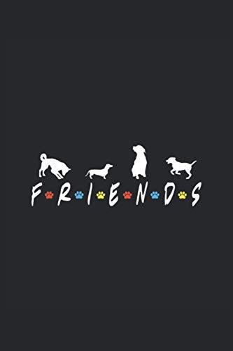 Friends: Hund, Bester Freund des Menschen. Ein tolles Notizbuch A5 mit 108 karierte Seiten. Ein Motiv für Hundebesitzer, Hundefreunde, Hunde Welpen ... Hundeliebhaber, Hunde Papas und Hunde Mamas.