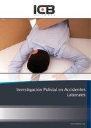 Investigación Policial en Accidentes Laborales