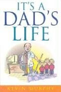 ITS A DADS LIFE