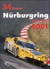 24h Rennen Nürburgring. Offizielles Jahrbuch zum 24 Stunden Rennen auf dem Nürburgring / 24 Stunden Nürburgring Nordschleife 2001 (Jahrbuch 24 Stunden Nürburgring Nordschleife)