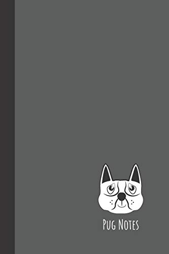 Pug Notes: small lined Pug Notebook / Travel Journal to write in (6'' x 9'') 120 pages