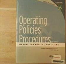 Operating Policies & Procedures. 3rd Edition. Manual for Medical Practices. NO CD. 2006 Ex-library Edition